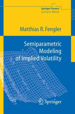 Semiparametric Modeling of Implied Volatility - Springer Finance (Paperback)