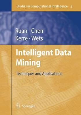 Intelligent Data Mining: Techniques and Applications - Studies in Computational Intelligence 5 (Hardback)