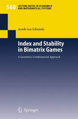 Index and Stability in Bimatrix Games: A Geometric-Combinatorial Approach - Lecture Notes in Economics and Mathematical Systems 560 (Paperback)