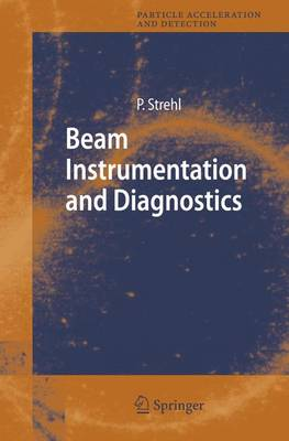 Beam Instrumentation and Diagnostics - Particle Acceleration and Detection (Hardback)