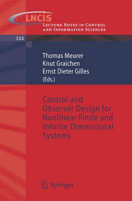 Control and Observer Design for Nonlinear Finite and Infinite Dimensional Systems - Lecture Notes in Control and Information Sciences 322 (Paperback)