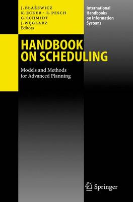 Handbook on Scheduling: From Theory to Applications - International Handbooks on Information Systems (Hardback)