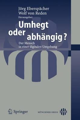 Umhegt Oder Abhdngig?: Der Mensch in Einer Digitalen Umgebung (Paperback)