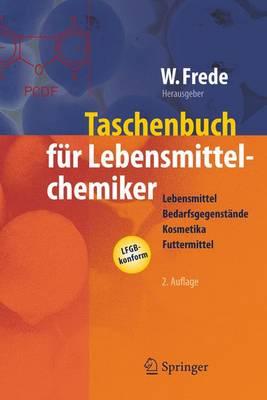 Taschenbuch Fur Lebensmittelchemiker: Lebensmittel - Bedarfsgegenstande - Kosmetika - Futtermittel (Book)