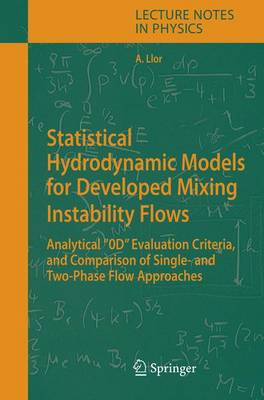 "Statistical Hydrodynamic Models for Developed Mixing Instability Flows: Analytical ""0D"" Evaluation Criteria, and Comparison of Single-and Two-Phase Flow Approaches - Lecture Notes in Physics 681 (Hardback)"