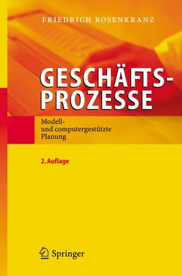 Geschaftsprozesse: Modell- Und Computergestutzte Planung (Paperback)