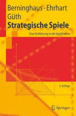Strategische Spiele: Eine Einfuhrung in Die Spieltheorie (Paperback)