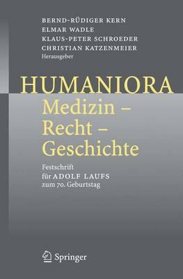 Humaniora: Medizin - Recht - Geschichte: Festschrift Fur Adolf Laufs Zum 70. Geburtstag (Book)
