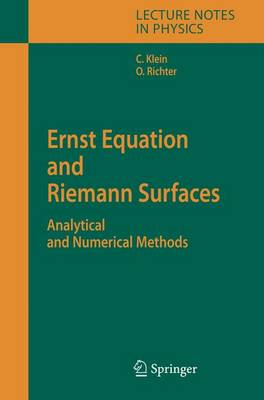 Ernst Equation and Riemann Surfaces: Analytical and Numerical Methods - Lecture Notes in Physics 685 (Hardback)