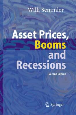 Asset Prices, Booms and Recessions: Financial Economics from a Dynamic Perspective (Hardback)