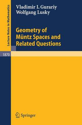 Geometry of Muntz Spaces and Related Questions - Lecture Notes in Mathematics 1870 (Paperback)