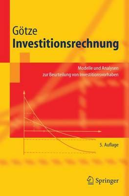 Investitionsrechnung: Modelle Und Analysen Zur Beurteilung Von Investitionsvorhaben (Paperback)