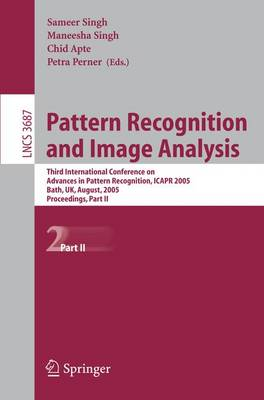 Pattern Recognition and Image Analysis: Third International Conference on Advances in Pattern Recognition, ICAPR 2005, Bath, UK, August 22-25, 2005, Part II - Image Processing, Computer Vision, Pattern Recognition, and Graphics 3687 (Paperback)