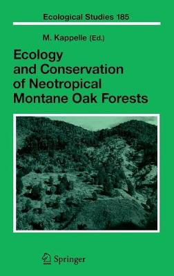 Ecology and Conservation of Neotropical Montane Oak Forests - Ecological Studies 185 (Hardback)