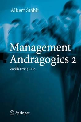 Management Andragogics 2: Zurich Living Case (Hardback)