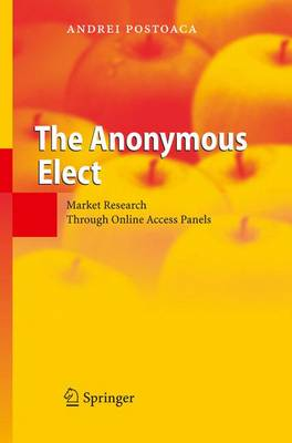 The Anonymous Elect: Market Research Through Online Access Panels (Hardback)