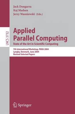 Applied Parallel Computing: State of the Art in Scientific Computing - Lecture Notes in Computer Science 3732 (Paperback)