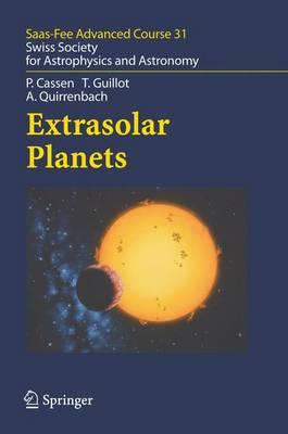 Extrasolar Planets: Saas Fee Advanced Course 31 - Saas-Fee Advanced Course 31 (Hardback)