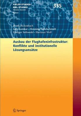 Ausbau Der Flughafenstruktur: Konflikte Und Institutionelle Losungsansatze - Kieler Studien - Kiel Studies Bd. 335 (Book)