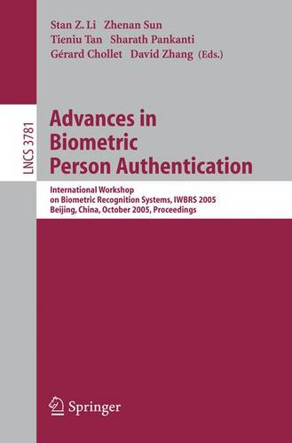 Advances in Biometric Person Authentication: International Workshop on Biometric Recognition Systems, IWBRS 2005, Beijing, China, October 22 - 23, 2005, Proceedings - Lecture Notes in Computer Science 3781 (Paperback)