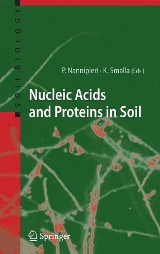 Nucleic Acids and Proteins in Soil - Soil Biology 8 (Hardback)
