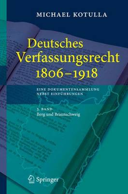 Deutsches Verfassungsrecht 1806 - 1918 eine Dokumentensammlung Nebst Einfuhrungen: 3. Band: Braunschweig, Bremen, Elsass-Lothringen und Frankfurt a. M. (Book)