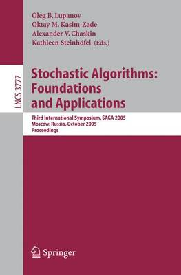 Stochastic Algorithms: Foundations and Applications: Third International Symposium, SAGA 2005, Moscow, Russia, October 20-22, 2005 - Lecture Notes in Computer Science 3777 (Paperback)