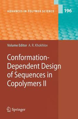 Conformation-Dependent Design of Sequences in Copolymers II - Advances in Polymer Science 196 (Hardback)