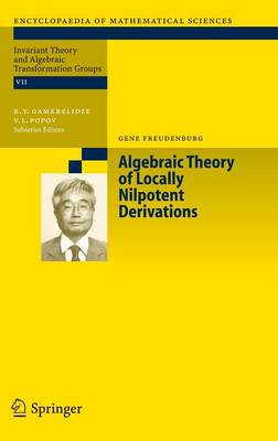 Algebraic Theory of Locally Nilpotent Derivations - Encyclopaedia of Mathematical Sciences 136 (Hardback)