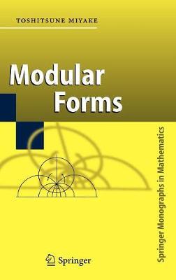 Modular Forms - Springer Monographs in Mathematics (Hardback)