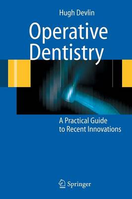 Operative Dentistry: A Practical Guide to Recent Innovations (Paperback)