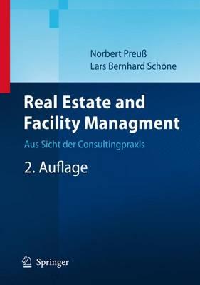 Real Estate Und Facility Management: Aus Sicht Der Consultingpraxis (Book)