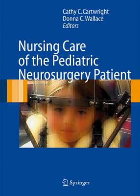 Nursing Care of the Pediatric Neurosurgery Patient (Hardback)