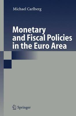 Monetary and Fiscal Policies in the Euro Area (Hardback)