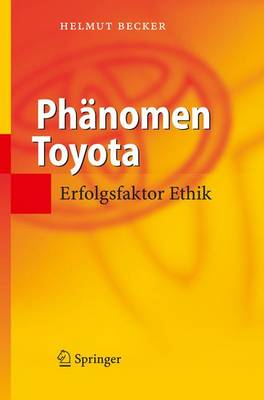 Phanomen Toyota: Erfolgsfaktor Ethik (Book)