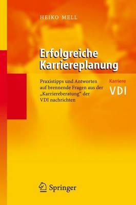 """Erfolgreiche Karriereplanung: Praxistipps Und Antworten Auf Brennende Fragen Aus Der """"Karriereberatung"""" Der Vdi Nachrichten (Hardback)"""
