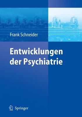 Entwicklungen Der Psychiatrie: Symposium Anlasslich DES 60. Geburtstages Von Henning Sass (Hardback)
