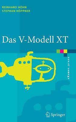 Das V-Modell Xt: Grundlagen, Methodik Und Anwendungen (Book)