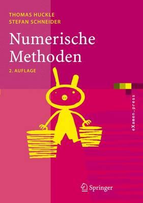 Numerische Methoden: Eine Einfuhrung Fur Informatiker, Naturwissenschaftler, Ingenieure Und Mathematiker (Paperback)