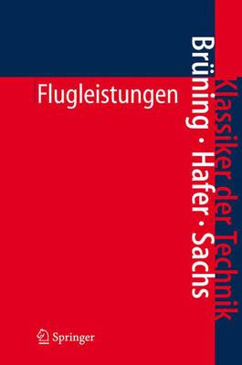 Flugleistungen: Grundlagen, Flugzustande, Flugabschnitte. Aufgaben Und Losungen (Paperback)