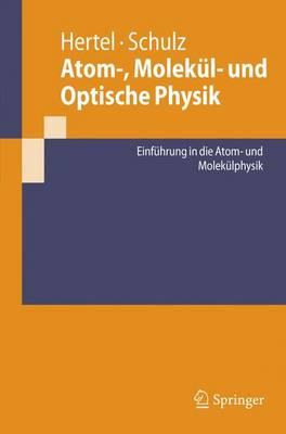 Atom-, Molekul- Und Optische Physik (Paperback)