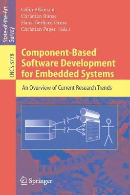 Component-Based Software Development for Embedded Systems: An Overview of Current Research Trends - Lecture Notes in Computer Science 3778 (Paperback)