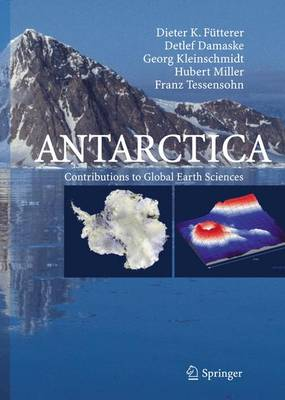 Antarctica: Contributions to Global Earth Sciences (Hardback)