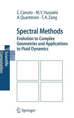 Spectral Methods: Evolution to Complex Geometries and Applications to Fluid Dynamics - Scientific Computation (Hardback)