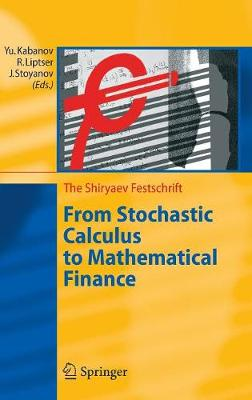 From Stochastic Calculus to Mathematical Finance: The Shiryaev Festschrift (Hardback)