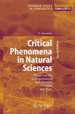Critical Phenomena in Natural Sciences: Chaos, Fractals, Selforganization and Disorder: Concepts and Tools - Springer Series in Synergetics (Paperback)