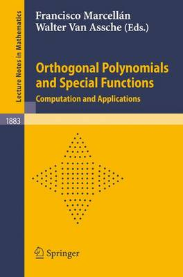 Orthogonal Polynomials and Special Functions: Computation and Applications - Lecture Notes in Mathematics 1883 (Paperback)