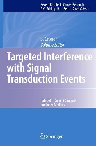 Targeted Interference with Signal Transduction Events - Recent Results in Cancer Research 172 (Hardback)