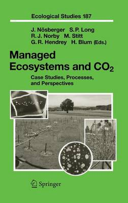 Managed Ecosystems and CO2: Case Studies, Processes, and Perspectives - Ecological Studies 187 (Hardback)