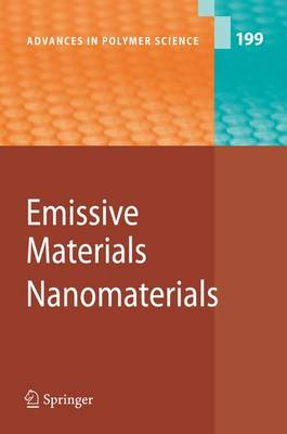 Emissive Materials - Nanomaterials - Advances in Polymer Science 199 (Hardback)
